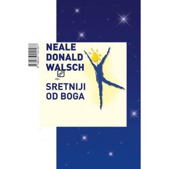 NEALE DONALD WALSCH : SRETNIJI OD BOGA